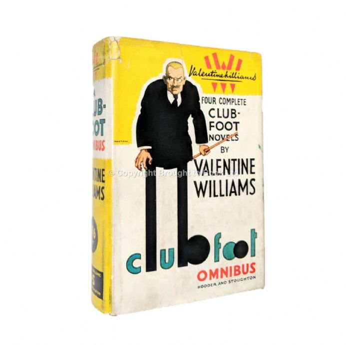 A Clubfoot Omnibus by Valentine Williams Four Complete Clubfoot Novels First Edition Hodder & Stough